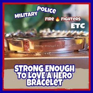 "🆕️CUSTOM BRACELET ""STRONG ENOUGH TO LOVE A HERO"""